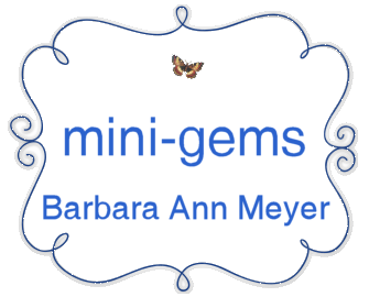 Mini-Gems by Barbara Ann Meyer
